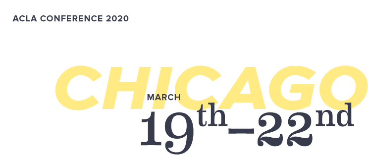 2020 ACLA Conference Annual Meeting - March 19th - March 22nd - Chicago